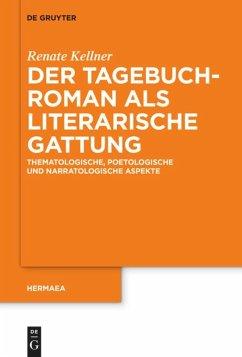 Der Tagebuchroman als literarische Gattung - Kellner, Renate