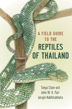 A Field Guide to the Reptiles of Thailand - Chan-Ard, Tanya; Nabhitabhata, Jarujin; Parr, John W. K.