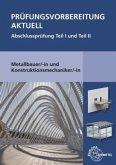 Prüfungsvorbereitung aktuell - Metallbauer/-in und Konstruktionsmechaniker/-in