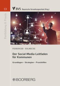 Der Social-Media-Leitfaden für Kommunen - Fehringer, Dominik; Solmecke, Christian