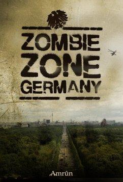 Zombie Zone Germany: Die Anthologie