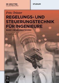 Regelungs- und Steuerungstechnik für Ingenieure 1 - Tröster, Fritz