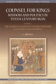 Counsel for Kings: Wisdom and Politics in Tenth-Century Iran: Volume II: The Naá¹£ä«á, at Al-Mulå«k of Pseudo-MÄ Wardä« Texts, Sources and Authorities