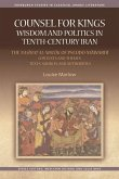 Counsel for Kings: Wisdom and Politics in Tenth Century Iran
