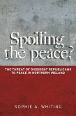 Spoiling the Peace?: The Threat of Dissident Republicans to Peace in Northern Ireland