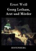Georg Letham, Arzt und Mörder