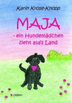 Maja - ein Hundemädchen ziehts aufs Land - Kind...