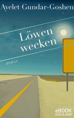 Löwen wecken (eBook, ePUB) - Gundar-Goshen, Ayelet