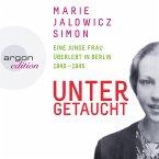 Untergetaucht - Eine junge Frau überlebt in Berlin 1940 - 1945 (MP3-Download)