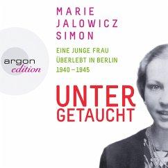 Untergetaucht - Eine junge Frau überlebt in Berlin 1940 - 1945 (MP3-Download) - Simon, Marie Jalowicz