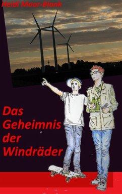 Das Geheimnis der Windräder (eBook, ePUB)