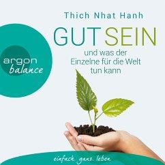Gut sein und was der Einzelne für die Welt tun kann (MP3-Download) - Hanh, Thich Nhat