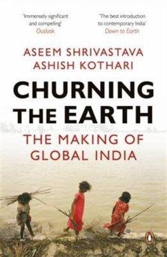 Churning the Earth - Shrivastava, Aseem; Kothari, Ashish