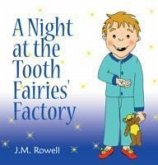 A Night at the Tooth Fairies' Factory
