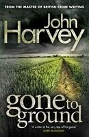 Gone to Ground - Harvey, John