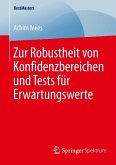 Zur Robustheit von Konfidenzbereichen und Tests für Erwartungswerte