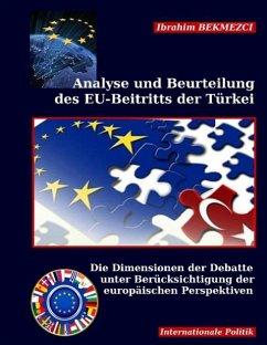 Analyse und Beurteilung des EU-Beitritts der Türkei