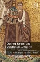 Dressing Judeans and Christians in Antiquity - Upson-Saia, Kristi; Daniel-Hughes, Carly
