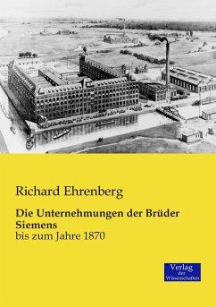 Die Unternehmungen der Brüder Siemens