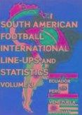 South American Football International Line-ups and Statistics - Volume 3