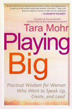 Playing Big - Mohr, Tara