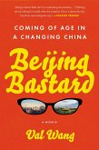 Beijing Bastard: Coming of Age in a Changing China