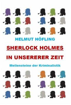 Sherlock Holmes in unserer Zeit (eBook, ePUB) - Höfling, Helmut