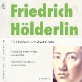 Friedrich Hölderlin. Eine biografische Anthologie. (MP3-Download)