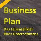 Der Businessplan - Das Lebenselixier Ihres Unternehmens (MP3-Download)