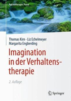 Imagination in der Verhaltenstherapie - Kirn, Thomas; Echelmeyer, Liz; Engberding, Margarita