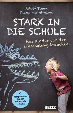 Stark in die Schule (eBook, ePUB) - Timm, Adolf; Hurrelmann, Klaus