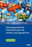 Störungsspezifische Schematherapie mit Kindern und Jugendlichen (eBook, PDF)