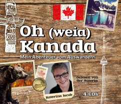 Oh (weia) Kanada, 4 Audio-CDs - Jacob, Katerina