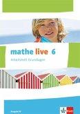 mathe live. Arbeitsheft Grundlagen mit Lösungsheft 6. Schuljahr. Ausgabe W