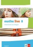 mathe live. Arbeitsheft Grundlagen mit Lösungsheft 8. Schuljahr. Ausgabe N
