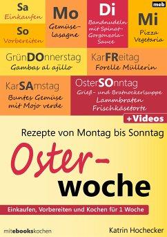 Rezepte von Montag bis Sonntag - Osterwoche (eBook, ePUB) - Katrin Hochecker