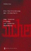 Die Politisierung der Sicherheit (eBook, ePUB)