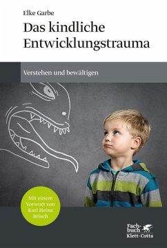 Das kindliche Entwicklungstrauma (eBook, ePUB) - Garbe, Elke