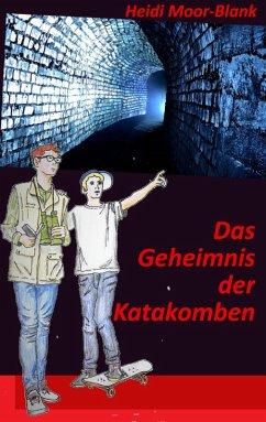 Das Geheimnis der Katakomben (eBook, ePUB)