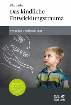 Das kindliche Entwicklungstrauma (eBook, PDF) - Garbe, Elke