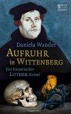 Aufruhr in Wittenberg (eBook, ePUB)