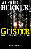 Geister: Drei Romantic Thriller (eBook, ePUB)
