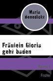 Fräulein Gloria geht baden (eBook, ePUB)