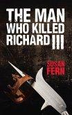 The Man Who Killed Richard III