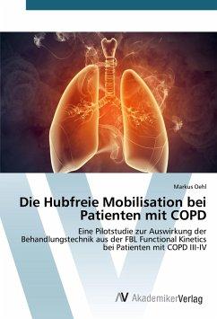 Die Hubfreie Mobilisation bei Patienten mit COPD - Oehl, Markus