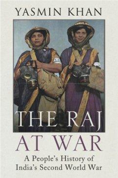 The Raj at War - Khan, Yasmin
