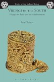 Vikings in the South: Voyages to Iberia and the Mediterranean