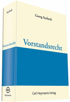 Vorstandsrecht - Seyfarth, Georg