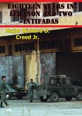 Eighteen Years In Lebanon And Two Intifadas: The Israeli Defense Force And The U.S. Army Operational Environment (eBook, ePUB)