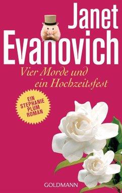 Vier Morde und ein Hochzeitsfest / Stephanie Plum Bd.5 (eBook, ePUB) - Evanovich, Janet